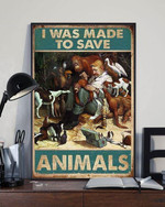 I was made to save animals for vet poster