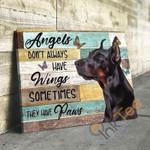 Doberman Angels Dont Always Have Wings Sometimes They Have Paw Animal Poster poster canvas