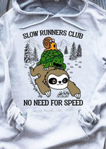 Slow runners club no need for speed sloth turtle snail animal t-shirt Tshirt Hoodie Sweater