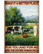 Make It A Better Place For You And For Me And The Entire Human Race Milk Cow Poster Gift For Animal Breeders Farmer Farming Lovers Poster