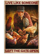 Live Like Someone Left The Gate Open Famer Chicken Poster Gift For Farming Farmer Animal Breeders Chicken Lovers Poster