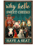 Why Hello Sweet Cheeks Have A Seat Animals Farm Bathroom Poster Gift For Homewarming Party Homeowners Poster