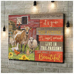 Don't cry over the past live in present make it beautiful cattle in farmhouse poster canvas gift for farmer animals lovers Poster