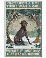 Once Upon A Time There Was A Girl Who Really Loved German Shorthaired Poster Canvas Gift For Animal Lovers Poster