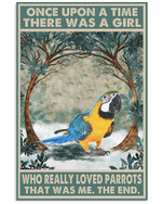 Once Upon A Time There Was A Girl Who Really Loved Parrots Poster Canvas Gift For Animal Lovers Poster