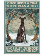 Once Upon A Time There Was A Girl Who Really Loved Greyhound Poster Canvas Gift For Animal Lovers Poster