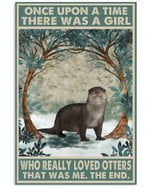 Once Upon A Time There Was A Girl Who Really Loved Otters Poster Canvas Gift For Animal Lovers Poster