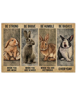 Rabbit Be Strong When You Are Weak Be Brave When You Are Scared Poster Canvas Gift For Animal Lovers Poster