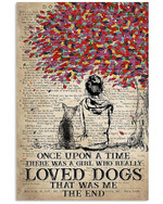 Once Upon A Time There Was A Girl Who Really Loved Chihuahua That Was Me Poster Canvas Gift For Animal Lovers Poster