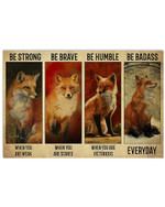 Foxes Be Strong When You Are Weak Be Brave When You Are Scared Poster Canvas Gift For Animal Lovers Poster