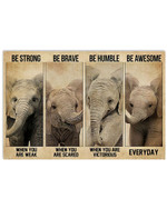 Elephant Be Strong When You Are Weak Be Brave When You Are Scared Poster Canvas Gift For Animal Lovers Poster