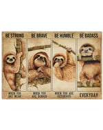 Sloth Be Strong When You Are Weak Be Humble Poster Canvas Gift For Animal Lovers Poster