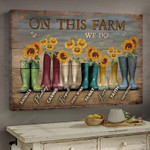 Sunflower On This Farm We Do Animal Plantings Caring Hard Work Family Poster Canvas Gift For Farm Lovers Poster