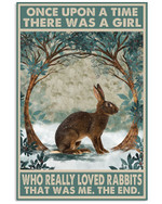 Once Upon A Time There Was A Girl Who Really Loved Rabbits Poster Canvas Gift For Animal Lovers Poster
