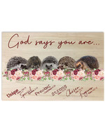 Hedgehog God Says You Are Unique Precious Strong Chosen Poster Canvas Gift For Animal Lovers Poster