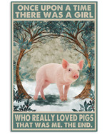 Once Upon A Time There Was A Girl Who Really Loved Pigs Poster Canvas Gift For Animal Lovers Poster