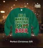 All i want for christmas is you beer drink xmas birthday gift for drink lover sweater