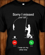 Fishing sorry i missed your call i was on my other line phone theme birthday gift t shirt
