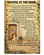 Waiting At The Door Cavalier King Charles Spaniel i was a pup when we first met dog pet lover birthday gift home decor