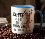Kaffee weil es fur gluhwein zu fruh ist reindeer xmas birthday gift mug