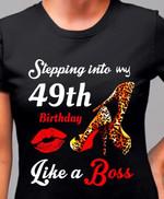 Stepping into my 49th birthday like a boss tshirt Tshirt Hoodie Sweater