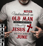 Never underestimate an old man blood of Jesus and was born in May blood cross lamb t-shirt birthday gift for June grandpa Tshirt