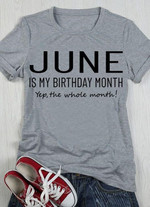 june is my birthday Month yep the whole month birthday t shirt gift for June Girls Tshirt