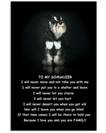 To My Shnauzer I Will Never Move Because I Love You And You Are My Family Poster Gift For Shnauzer Lovers Shnauzer Moms Poster
