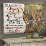 The Knot Ties You Me Makes Us Family Undone Together One Poster Canvas Gift For Deer Lovers Poster