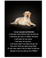 To My Golden Retriever I Will Never Move You Are My Family Poster Gift For Golden Retriever Lovers Golden Retriever Moms Poster