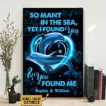 So Many In The Sea Yet I Found You Dolphin Poster Canvas Gift For Family Couple With Custom Name Poster