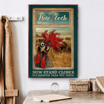 Nice Rooster Now Stand Closer Its Shorter Than You Think Chicken Poster Canvas Gift For Family Poster Poster