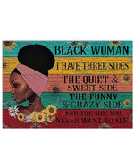 Black Woman Have Three Sides Quiet & Sweet Funny & Crazy And The Side You Never Want To See Poster Canvas Gift For Women Poster