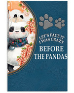 Let Face It I Was Crazy Before The Pandas Funny Poster Canvas Gift For Panda Lovers Poster