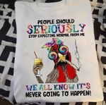 Chicken People Shold Seriously Stop Expecting Normal From Me Funny Sarcastic T Shirt Gift For Women Tshirt