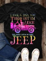 I Took A Dna Test Turns Out Im A 100% The Crazy Girl In That Jeep Funny T Shirt Gift For Women Tshirt