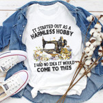 It Started out as a harmless hobby I had no idea it would come to this Sewing shirt Tshirt Hoodie Sweater