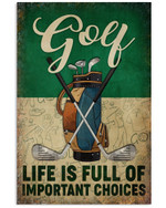 Golf Life Is Full Of Important Choices Golf Set Poster Gift For Hobby Golf Lovers Poster