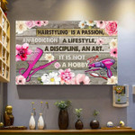 hairstyling is passion addiction lifestyle discipline art it is not hobby poster canvas