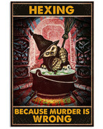 Owl Witch Hexing Because Murder Is Wrong Funny Poster Canvas Happy Halloween Day Gift Poster