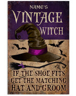 Custom Name Vintage Witch If The Shoe Fits Get The Matching Hat And Groom Poster Canvas Halloween Gift Poster
