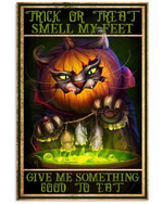 Trick Or Treat Smell My Feet Give Me Something Good To Eat Poster Canvas Halloween Day Gift Poster