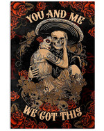 You And Me We Got This Couple Halloween Design Poster Canvas Wedding Anniversary Gift Poster