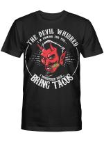 The Devil Whispered Bring Tacos