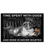 Time Spent With Dogs And Wine Is Never Wasted
