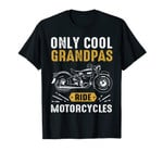 Cool Grandpas Ride Motorcycles - Funny Grand Father Biker