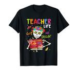 Teacher Life Got Me Feeling Un Poco Loco