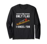 Ice Fishing Tip Up Flag Long Sleeve - Only Flag I Kneel For