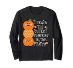 Halloween Teacher Long Sleeve Teach Cutest Pumpkins In Patch
