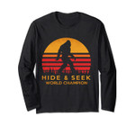Hide & Seek World Champion Funny Bigfoot Is Real Long Sleeve